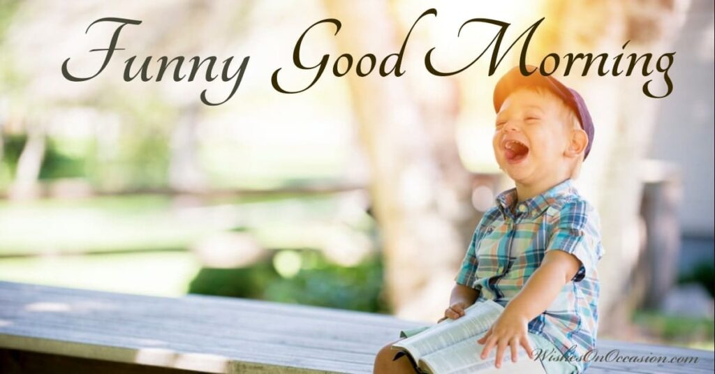 This image contain text about funny good morning wishes and messages