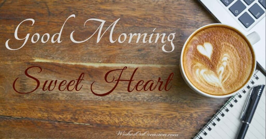 This image contain text about good morning sweet heart
