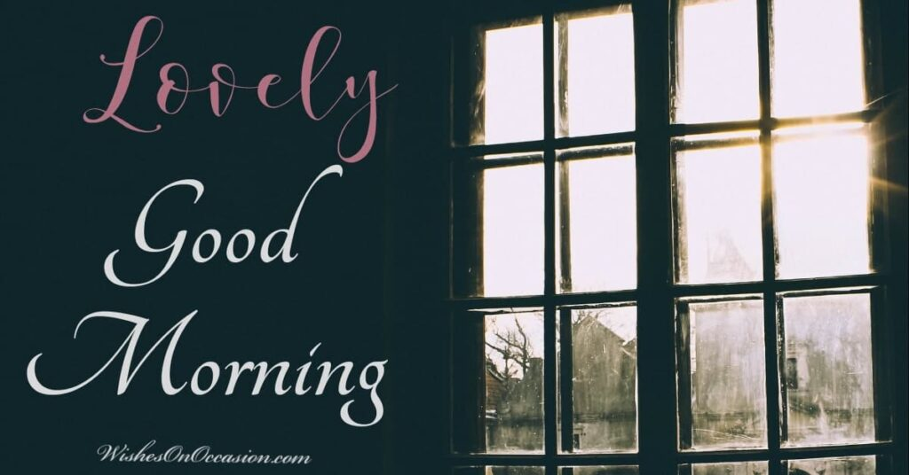 This image contains text about lovely good morning messages