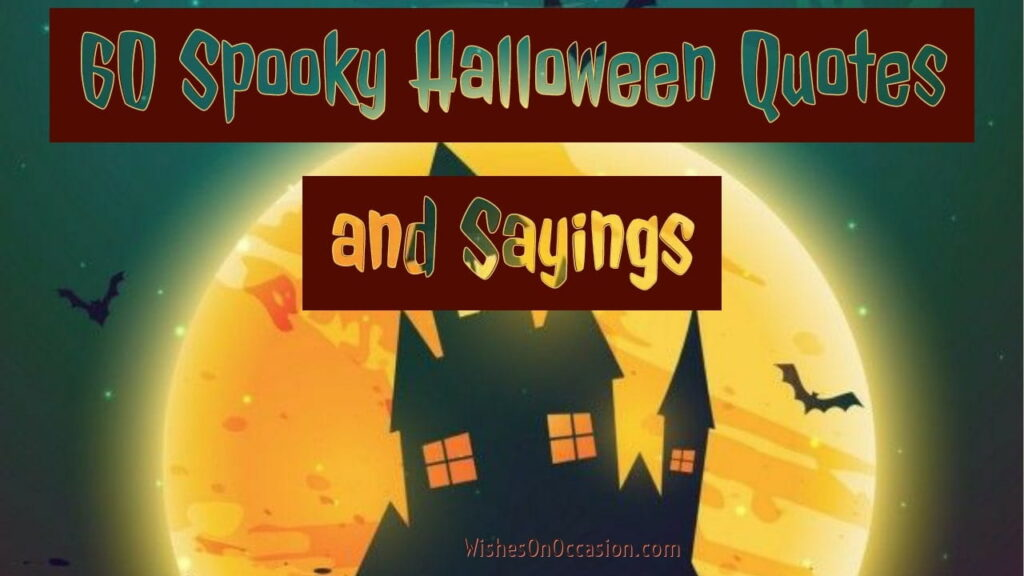 This image contain text about spooky halloween sayings and quotes