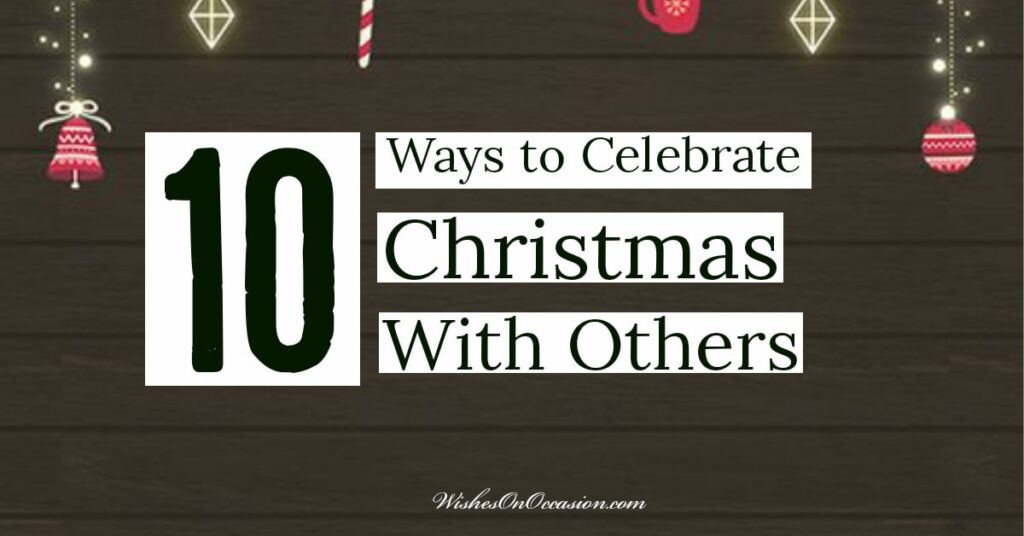 This is an in-text Image which quoted about celebrate christmas with others