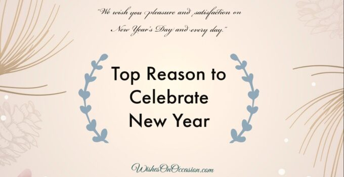 This Image contain text about top reasons to celebrate new year