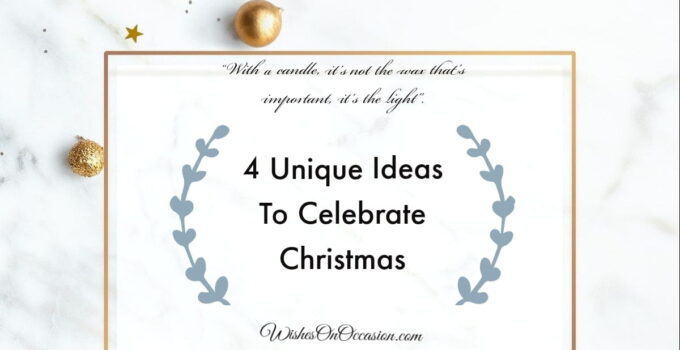 This image conatin text about unique ideas to celebrate christmas